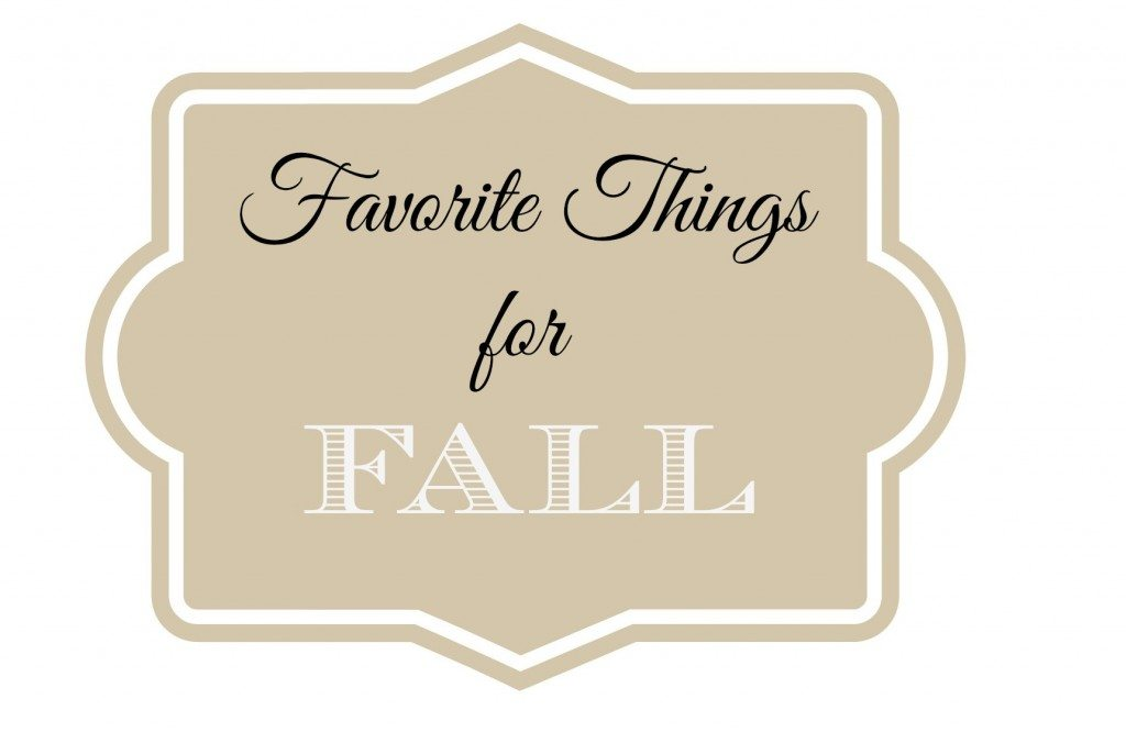 Favorite Things for Fall2
