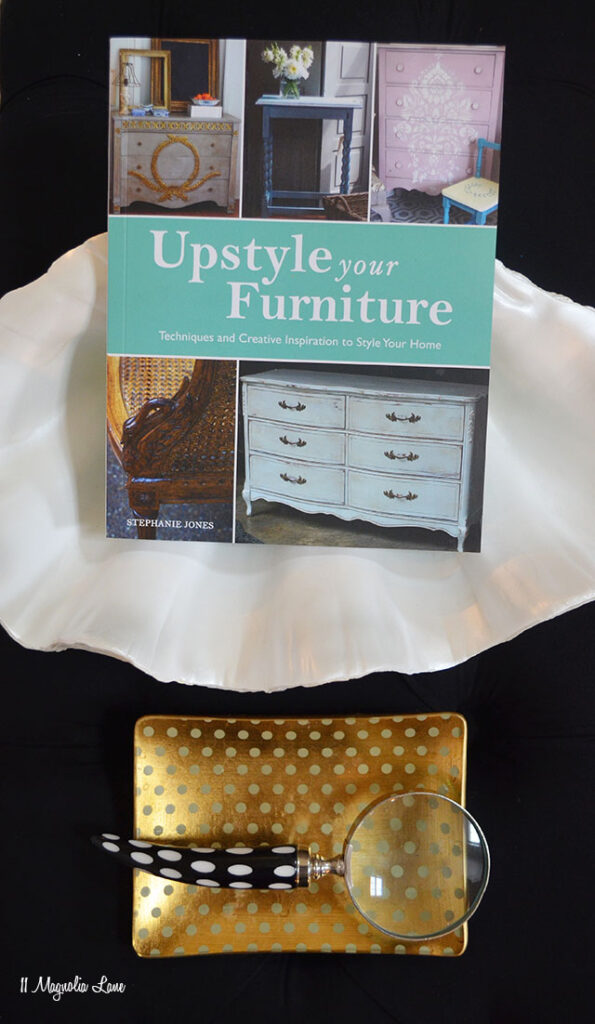 11 Magnolia Lane in Print:  Upstyle Your Furniture