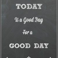 Simply on Sunday–Today is a 'Good Day for a Good Day' Printable