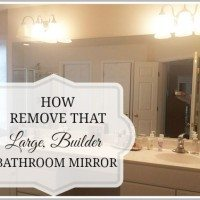 How To {Safely} Remove That Large, Builder Bathroom Mirror