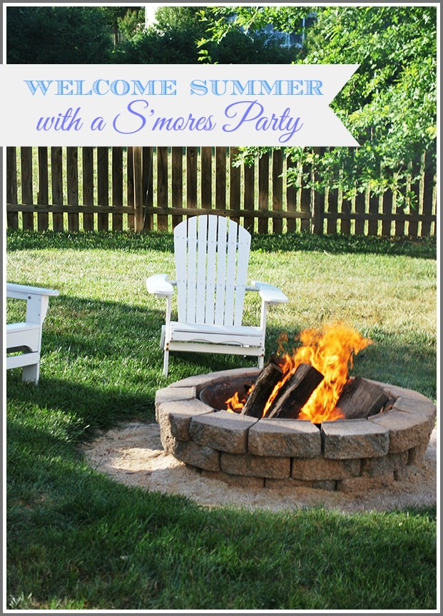 Welcome Summer–A S'mores and Fire Pit Party